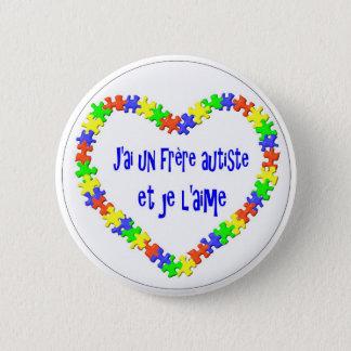 J'ai un frère autiste et je l'aime 2 inch round button