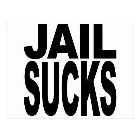 Jail Sucks Postcard