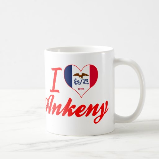 J'aime Ankeny, Iowa Tasses