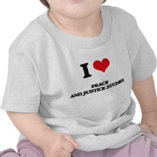 J'aime des études de paix et de justice t-shirt