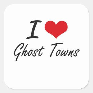 J'aime des villes fantômes sticker carré