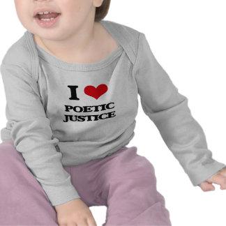J'aime la justice poétique t-shirts