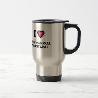J'aime la lutte professionnelle mug de voyage en acier inoxydable