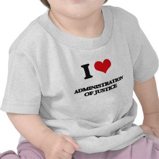 J'aime l'administration de la justice t-shirt