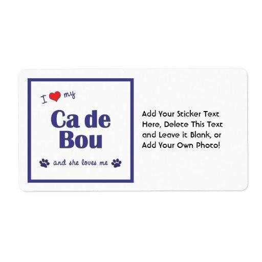 J'aime mon Ca de Bou (le chien femelle) Étiquette D'expédition