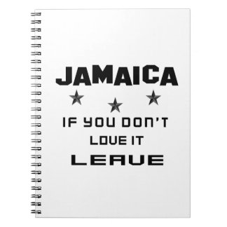 Jamaica If you don't love it, Leave Spiral Note Book