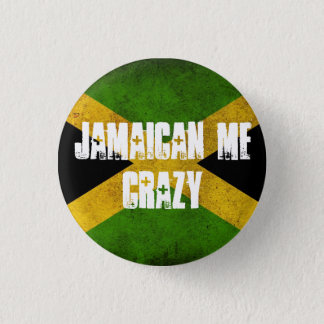 Jamaican me crazy 1 inch round button