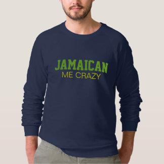 Jamaican Me Crazy Sweatshirt