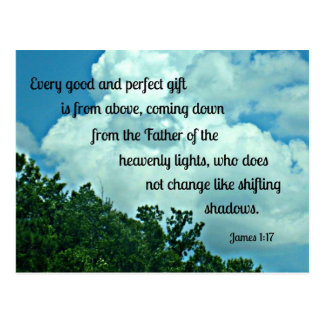 James 1:17 Every good and perfect gift is from.... Postcard