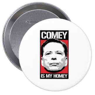 James Comey - Comey is my Homey - -  4 Inch Round Button
