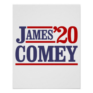James Comey for President 2020 -  Poster