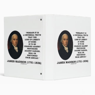 James Madison Loss Of Liberty At Home Danger Quote 3 Ring Binder