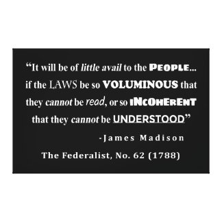 James Madison Quote from The Federalist, No. 62 Canvas Print