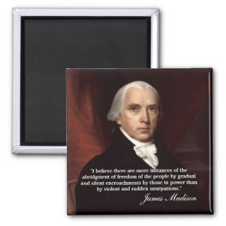 "James Madison Quote ""I believe there..."" Magnet"