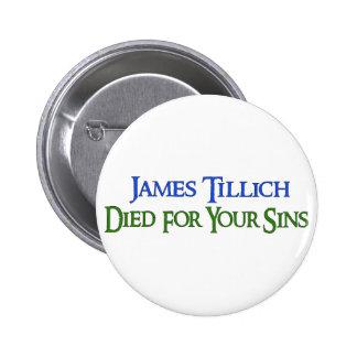 James Tillich Died For Your Sins Button