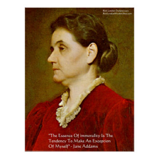 """Jane Addams """"Morality Excludes Self"""" Wisdom Poster"""
