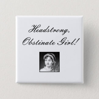 jane_austen, Headstrong, Obstinate Girl! 2 Inch Square Button