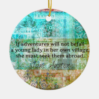Jane Austen quote about adventure and travel Round Ceramic Ornament