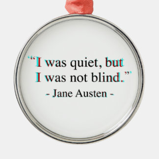 Jane Austen quote Metal Ornament