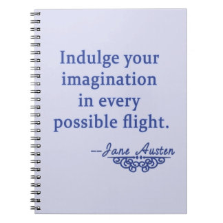 Jane Austen Quote on Imagination Spiral Notebook