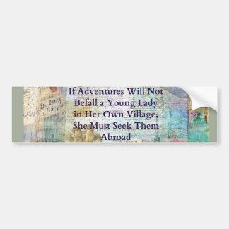 Jane Austen travel adventure quote Bumper Sticker
