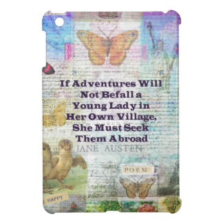 Jane Austen travel adventure quote Case For The iPad Mini