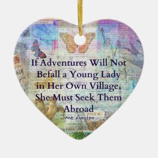 Jane Austen travel adventure quote Ceramic Ornament