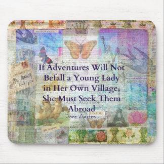 Jane Austen travel adventure quote Mouse Pad