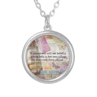 Jane Austen travel adventure quote Silver Plated Necklace