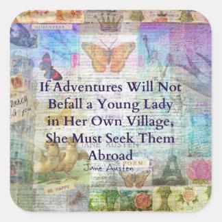 Jane Austen travel adventure quote Square Sticker