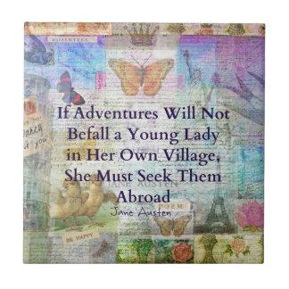 Jane Austen travel adventure quote Tile