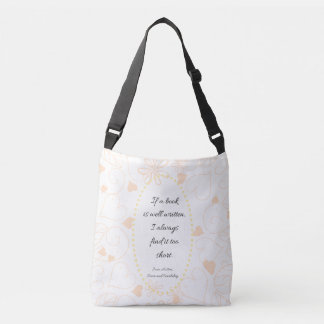 Jane Austen's quote about books Crossbody Bag