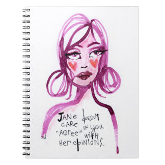 """Jane Doesn't Care if You """"Agree"""" with Her Opinions Notebook"""