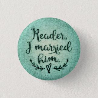 Jane Eyre Reader I Married Him 1 Inch Round Button