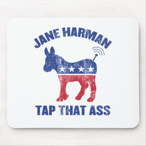 Jane Harman - tap that ass - wiretapping nsa funny Mouse Pad