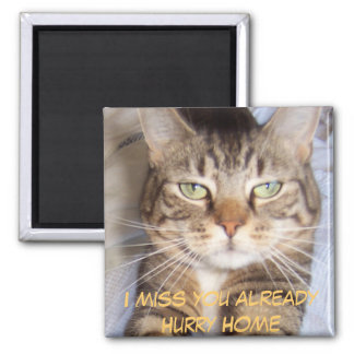 Jane says..HURRY HOME I MISS YOU A... - Customized Magnet