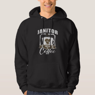 Janitor Fueled By Coffee Hoodie