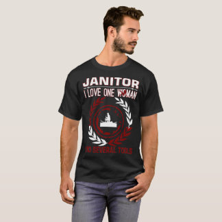 Janitor I Love One Woman And Several Tools T-Shirt