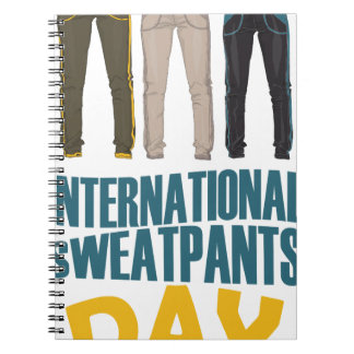January 21st  - International Sweatpants Day Notebooks