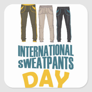 January 21st  - International Sweatpants Day Square Sticker