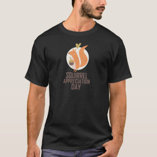 January 21st - Squirrel Appreciation Day T-Shirt