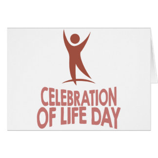 January 22nd - Celebration Of Life Day Card