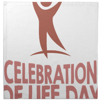 January 22nd - Celebration Of Life Day Napkin