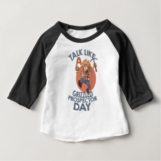 January 24th - Talk Like A Grizzled Prospector Day Baby T-Shirt