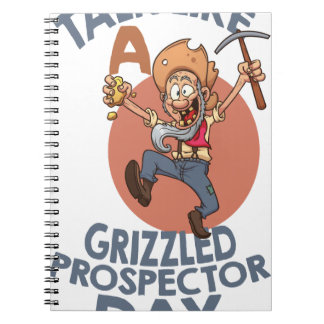 January 24th - Talk Like A Grizzled Prospector Day Spiral Notebook