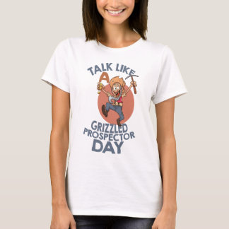 January 24th - Talk Like A Grizzled Prospector Day T-Shirt