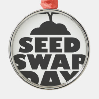 January 28th - Seed Swap Day - Appreciation Day Metal Ornament