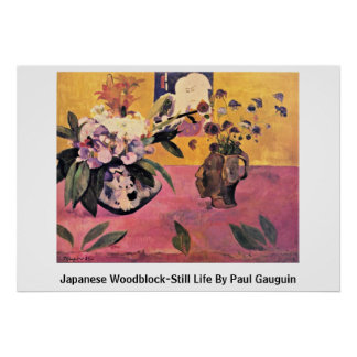 Japanese Woodblock-Still Life By Paul Gauguin Poster