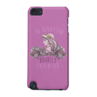 Jasmine - Be Ready For Happily Ever After iPod Touch 5G Covers