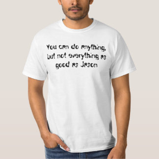 Jason Quote 1 T-Shirt